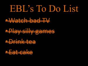 EBL's To Do List