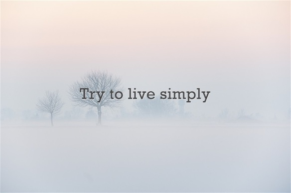 Try-to-live-simply